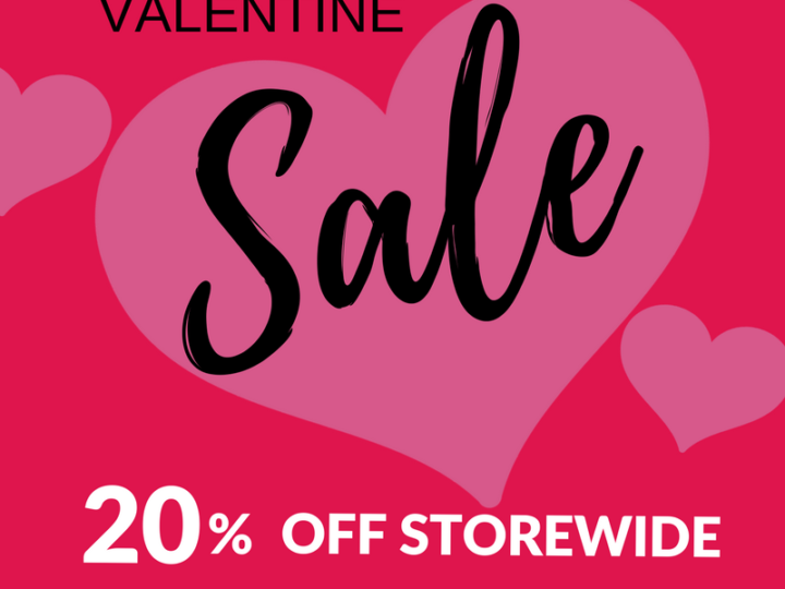 Valentine's Day Sale! 20% OFF Storewide!